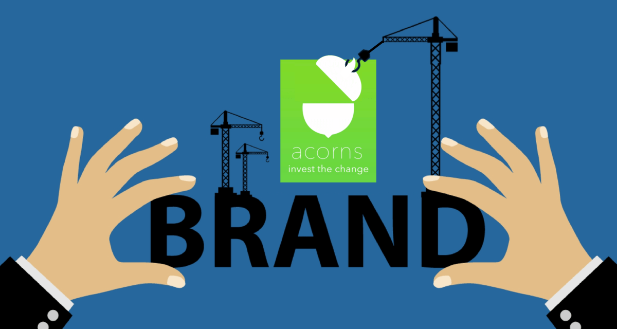 Acorns: We're Not Just Gathering Assets, We're Building a Brand